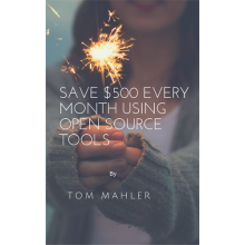 Save $500 Every Month Using Open Source Tools - e-Books