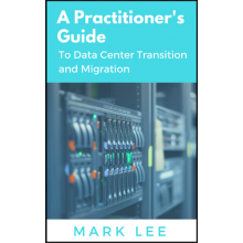 The Practitioner's Guide to Data Center Transition and Migration - e-Books